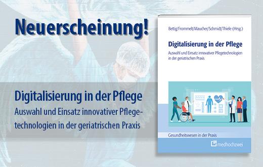 Innovative Pflegetechnologien in der geriatrischen Praxis: Buchneuerscheinung